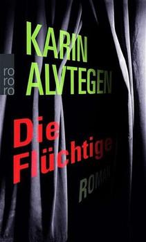 Die Flüchtige - Karin Alvtegen [Taschenbuch]