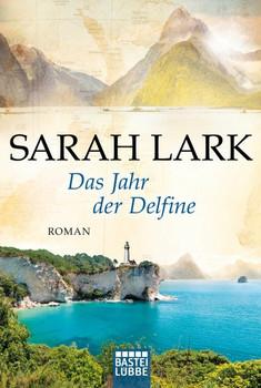 Das Jahr der Delfine. Roman - Sarah Lark  [Taschenbuch]