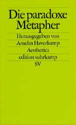 Die paradoxe Metapher - Anselm Haverkamp