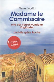 Madame le Commissaire und der verschwundene Engländer / und die späte Rache - Pierre Martin [Taschenbuch]