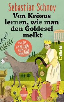 Von Krösus lernen, wie man den Goldesel melkt - Sebastian Schnoy [Taschenbuch]