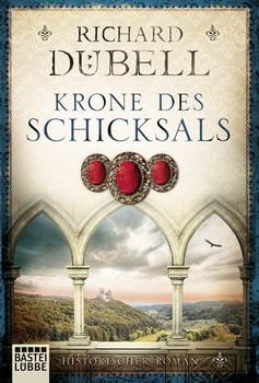 Krone des Schicksals. Historischer Roman - Richard Dübell  [Taschenbuch]