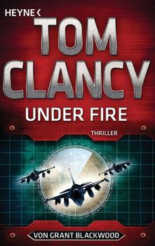 Under Fire. Thriller - Tom Clancy  [Taschenbuch]