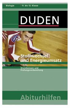 Stoffwechsel und Energieumsatz: Grundwissen und Prüfungsvorbereitung
