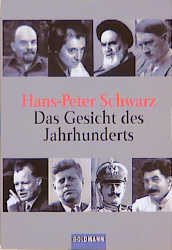 Das Gesicht des Jahrhunderts. Monster, Retter und Mediokritäten. - Hans-Peter Schwarz