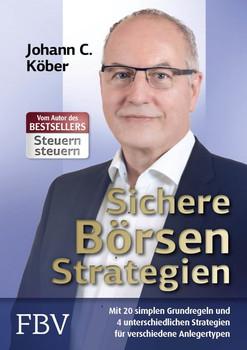 Sichere Börsenstrategien. Mit 20 simplen Grundregeln und vier unterschiedlichen Strategien für verschiedene Anlegertypen - Johann C. Köber  [Gebundene Ausgabe]