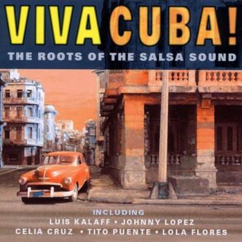 Viva Cuba!-The roots of the Salsa sound - Yomo Toro, Celia Cruz, Tito Puente, Luis Kalaff, Roberto Faz...