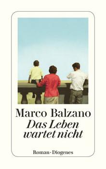 Das Leben wartet nicht - Marco Balzano  [Taschenbuch]