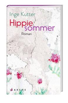 Hippiesommer - Inge Kutter  [Gebundene Ausgabe]