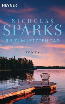 Bis zum letzten Tag. Roman - Nicholas Sparks  [Taschenbuch]