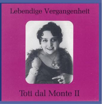 Toti Dal Monte - Lebendige Vergangenheit - Toti dal Monte Vol. 2 (Aufnahmen 1924-1941)
