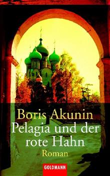 Pelagia und der rote Hahn -: Roman - Boris Akunin