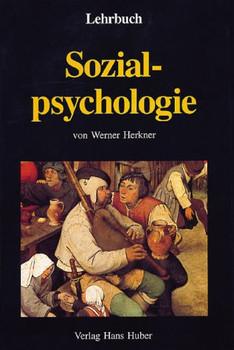 Lehrbuch Sozialpsychologie - Werner Herkner