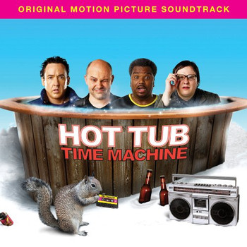 Original Soundtrack - Hot Tub Time Machine