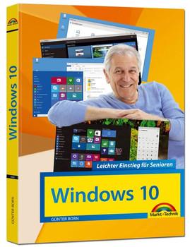 Windows 10 Leichter Einstieg für Senioren: Sehr verständlich, große Schrift, Schritt für Schritt erklärt - Born, Günter