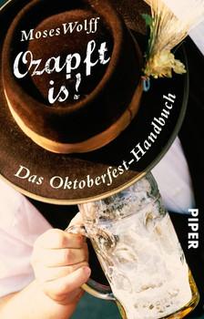 Ozapft is! – Das Oktoberfest-Handbuch - Moses Wolff  [Taschenbuch]