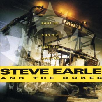 Steve Earle - Shut Up and die