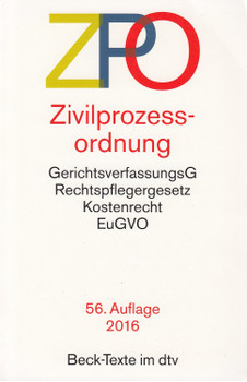 ZPO - Zivilprozessordnung: GerichtsverfassungsG, Rechtspflegergesetz, Kostenrecht, EuGVO [Taschenbuch, 56. Auflage 2016]