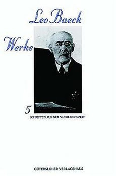 Leo Baeck Werke / Nach der Shoa - Warum sind Juden in der Welt?. Schriften aus der Nachkriegszeit [Gebundene Ausgabe]