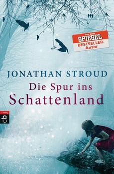 Die Spur ins Schattenland - Jonathan Stroud [Taschenbuch]