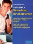 Praxisbuch Bewerbung für Abiturienten - Andreas Schieberle