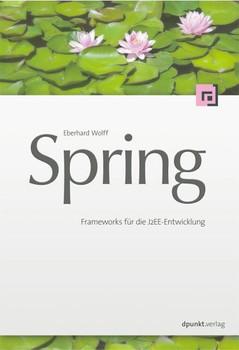 Spring. Frameworks für die Java-Entwicklung - Eberhard Wolff
