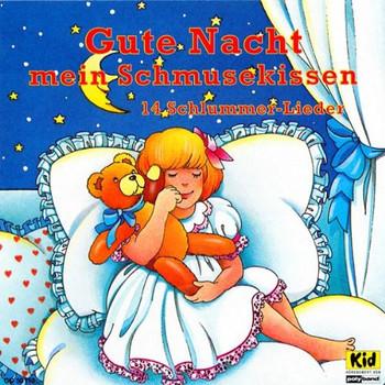 Kinderlieder - Gute Nacht Mein Schmusekissen