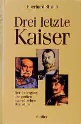 Drei letzte Kaiser - Eberhard Straub