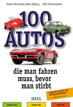 100 Autos, die man fahren muss, bevor man stirbt [Taschenbuch]