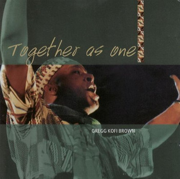 Gregg Kofi Brown - Together As One (Featr.Sting)