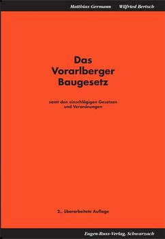 Das Vorarlberger Baugesetz. Samt den einschlägigen Gesetzen und Verordnungen - Matthias Germann  [Gebundene Ausgabe]