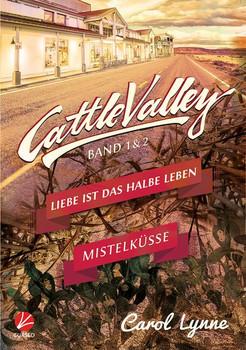 Cattle Valley: Liebe ist das halbe Leben + Mistelküsse - Felix Byland  [Taschenbuch]