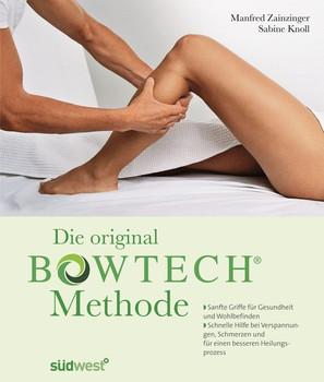 Die original BOWTECH-Methode -. Sanfte Griffe für Gesundheit und Wohlbefinden - Bei Verspannungen, Schmerzen und für einen besseren Heilungsprozess - Manfred Zainzinger [Gebundene Ausgabe]
