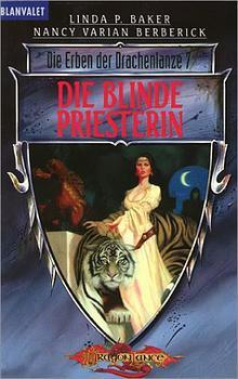 Die Erben der Drachenlanze 07. Die blinde Priesterin. - Linda P. Baker