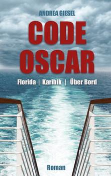 Code Oscar. Florida   Karibik   Über Bord - Andrea Giesel  [Taschenbuch]
