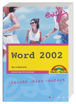 Word 2002 - M+T Easy . leicht, klar, sofort - Walter Schwabe
