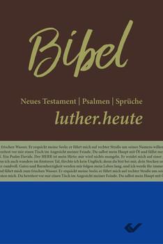 luther.heute. Neues Testament, Psalmen und Sprüche [Gebundene Ausgabe]