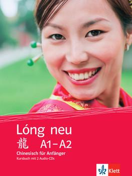 Lóng neu (A1-A2) / Kursbuch mit 2 Audio-CDs: Chinesisch für Anfänger - Weber, Hui