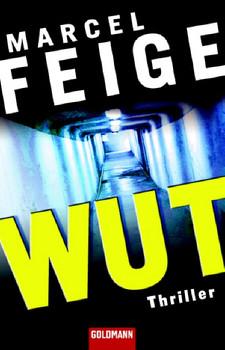 Wut: Thriller - Marcel Feige