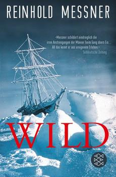 Wild. oder Der letzte Trip auf Erden - Reinhold Messner  [Taschenbuch]