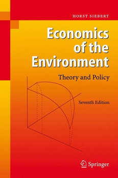 Economics of the Environment. Theory and Policy - Horst Siebert  [Gebundene Ausgabe]