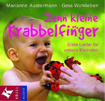 Zehn kleine Krabbelfinger: Erste Lieder für unsere Kleinsten. 25 Lieder - Marianne Austermann