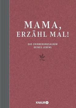 Mama, erzähl mal: Das Erinnerungsalbum deines Lebens - Elma van Vliet