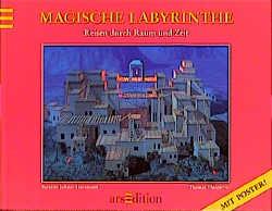 Magische Labyrinthe, Reisen durch Raum und Zeit - Bertrun Jeitner-Hartmann