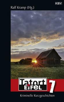 Tatort Eifel 7. Kriminelle Kurzgeschichten [Taschenbuch]