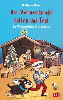 Drei Weihnachtsengel retten das Fest - Wolfram Hänel  [Gebundene Ausgabe]