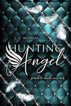 HUNTING ANGEL 3. fürchte dich vor mir - J. S. Wonda  [Taschenbuch]