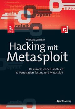 Hacking mit Metasploit. Das umfassende Handbuch zu Penetration Testing und Metasploit - Michael Messner  [Taschenbuch]