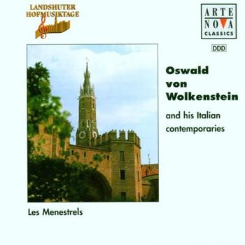 Les Menestrels - Landshuter Hofmusiktage - Oswald von Wolkstein And His Italian Contemporaries
