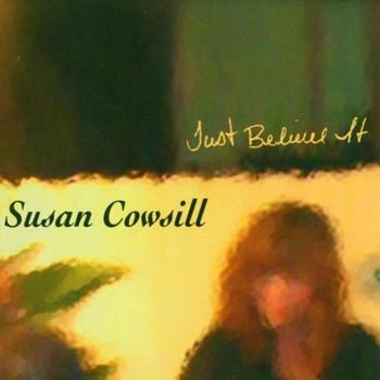 Susan Cowsill - Just Believe It